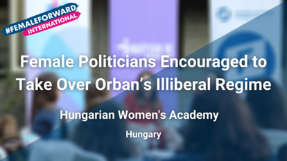 Female Politicians Encouraged to Take Over Orban's Illiberal Regime Header